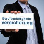 Berufsunfähigkeitsversicherung- Ein Muss für jedermann